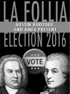 La Follia Austin Baroque presents Election 2016: Bach vs. Mozart with KMFA 89.5