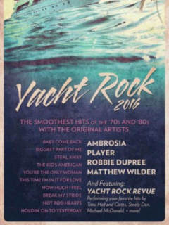 Yacht Rock Revival featuring Yacht Rock Revue and Ambrosia, Player, Robbie Dupree and Matthew Wilder