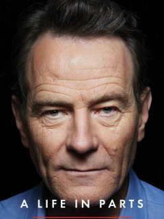 Bryan Cranston: A Life in Parts