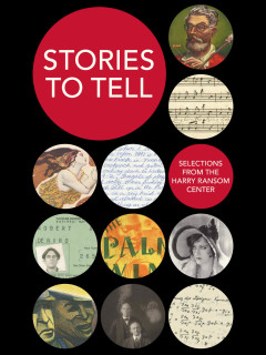 Harry Ransom Center presents Stories to Tell: Selections from the Harry Ransom Center