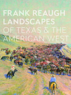 Harry Ransom Center presents Frank Reaugh's Life and Work