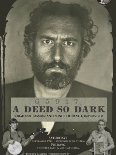The Hideout Theatre presents A Deed So Dark