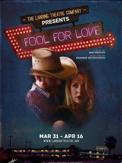 The Landing Theatre Company presents Fool For Love