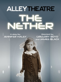 Alley Theatre presents The Nether