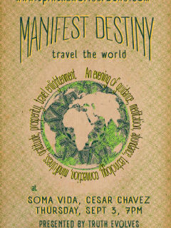 Truth Evolves presents Manifest Destiny and Travel the World