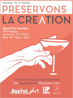 "Drinks and Conversation: ""Preservons la Creation, the Biggest Mural in Houston"""