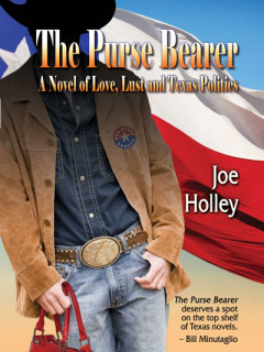 Book reading and signing: The Purse Bearer: A Novel of Love, Lust and Texas Politics by Joe Holley