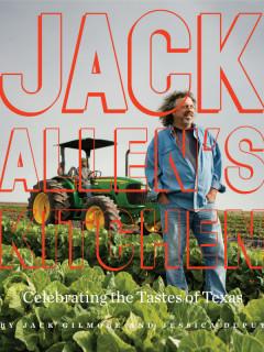 Jack Allen's Kitchen: Celebrating the Tastes of Texas book by Jack Gilmore