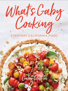 Gaby Dalkin: What's Gaby Cooking Everyday California