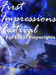 First Impressions Festival for Local Playwrights