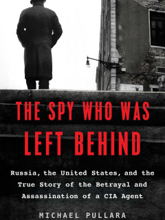Michael Pullara: <i>The Spy Who Was Left Behind</i>