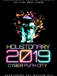 Houstonary 2019: <i>Cyber Punk City</i>