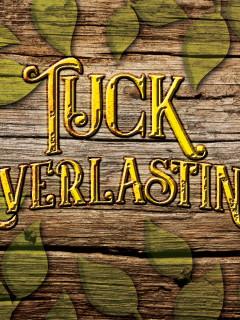 <i>Tuck Everlasting</i>