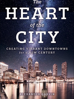 Alexander Garvin: The Heart of the City (2019)