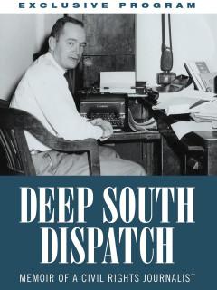 Deep South Dispatch: Memoir Of A Civil Rights Journalist