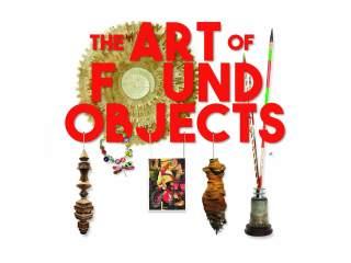 The Fine Art Gallery presents The Art of Found Objects