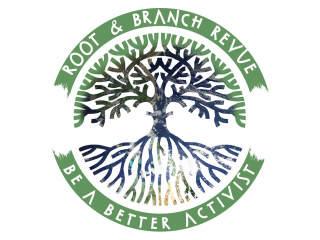 Root & Branch Revue