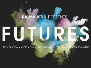 RAW Austin presents Futures
