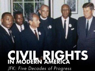 JFK: Five Decades of Progress - Civil Rights in Modern America