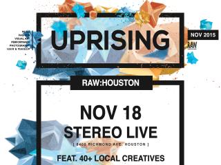 RAW Houston presents UPRISING