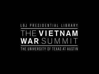 LBJ Presidential Library presents The Vietnam War Summit Veteran Ceremonies