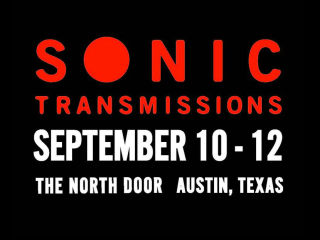 Sonic Transmissions Festival Austin The North Door 2015