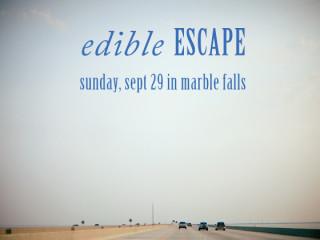 Edible Escape in Marble Falls