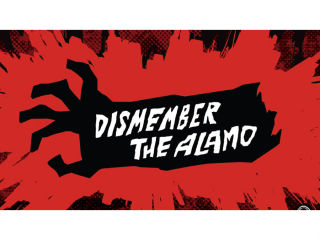 Alamo Drafthouse presents Dismember the Alamo