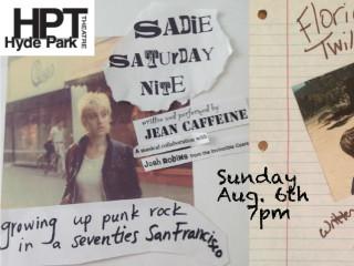 Hyde Park Theatre presents Sadie Saturday Night/San Francisco & Florida Twilight: Loves. Raps. 80's