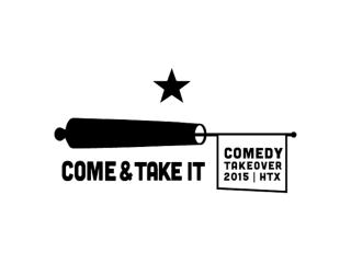 Come and Take It Comedy Take Over