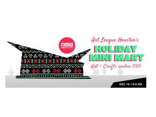 Art League Houston Holiday Mini-mART and Party
