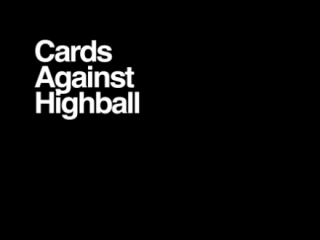 Cards Against Highball_Cards Against Humanity_Austin_2015