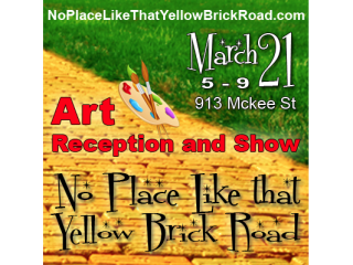 """No Place Like That Yellow Brick Road"" Art Show"