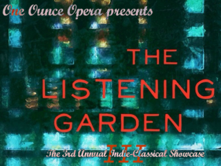 One Ounce Opera_Listening Garden III_poster CROPPED_March 2015