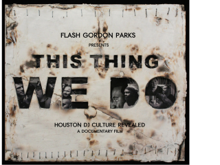 Our Imge Film and Arts screening: This Thing We Do: A Documentary on Houston's DJ Culture
