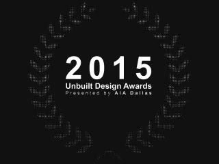 AIA Dallas presents Unbuilt Design Awards