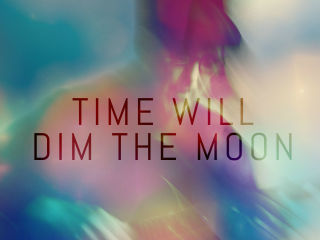 Revel Unclassified presents Time Will Dim the Moon