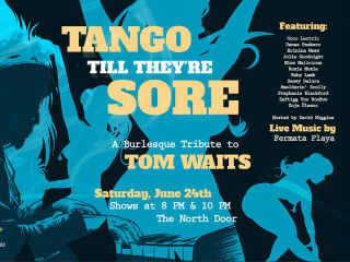 The Burlesquerie presents Tango Till They're Sore: A Burlesque Tribute to Tom Waits