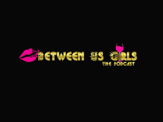 Between Us Girls podcast