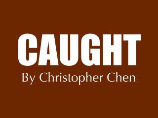 <i>Caught</i>