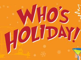 <i>Who's Holiday!</i>