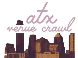 ATX Venue Crawl