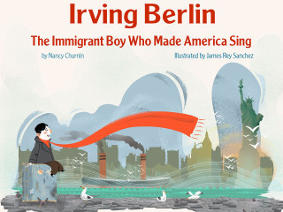 Nancy Churnin: Irving Berlin, The Immigrant Boy Who Made America Sing
