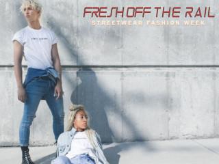 Fresh Off The Rail Streetwear Fashion Week