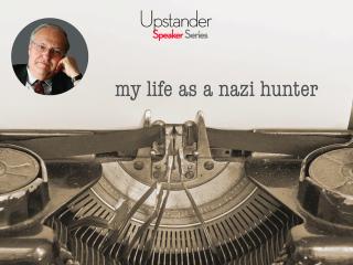 Upstander Speaker Series: Dr. Efraim Zuroff, Nazi Hunter