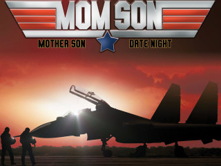 Mother Son Date Night: Top Gun