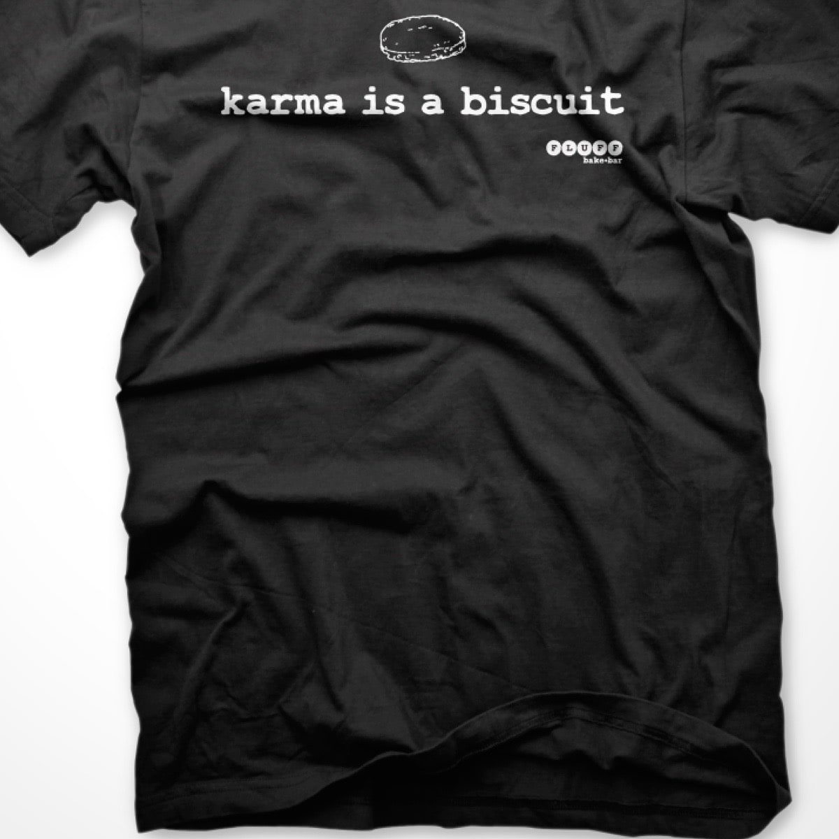 Fluff Bake Bar Rebecca Masson karma is a biscuit t-shirt