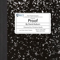 Rice University Theater presents David Auburn: <i>Proof</i>