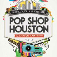Pop Shop Houston Modern Crafts & Art Festival