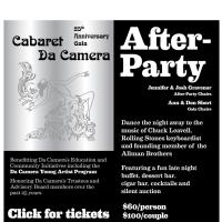 "Da Camera's 25th Anniversary Season Gala After Party ""Cabaret Da Camera"""